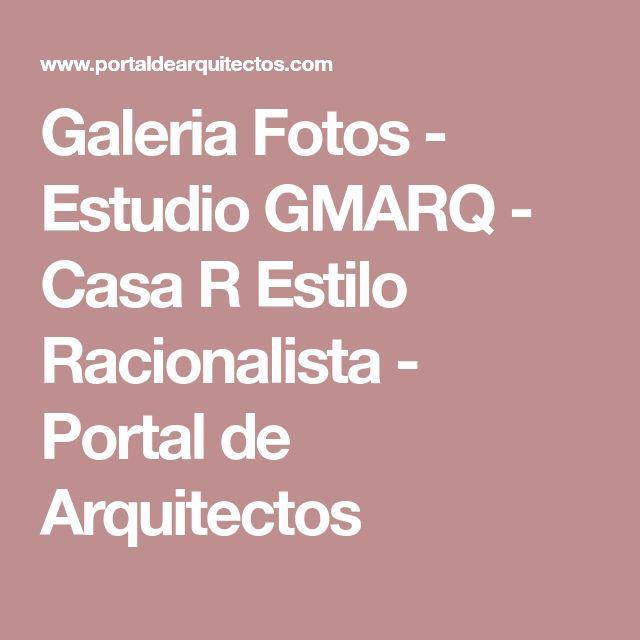 Galeria Fotos - Estudio GMARQ - Casa R Estilo Racionalista - Portal de Arquitectos
