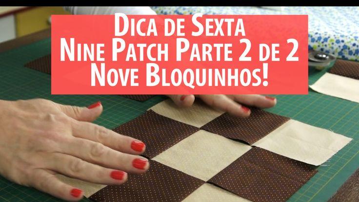 Dica De Sexta: Nine Patch Parte 2: os 9 Quadradinhos (tutorial de Patchw...