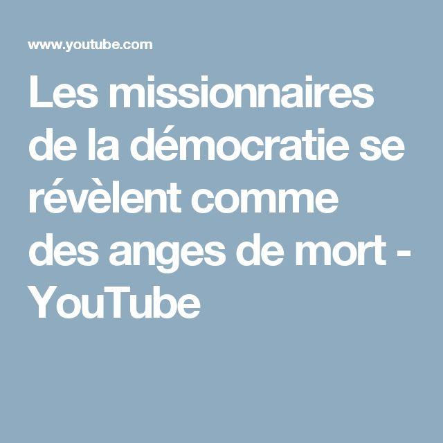 Les missionnaires de la démocratie se révèlent comme des anges de mort - YouTube