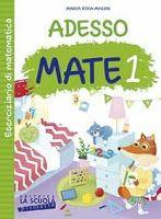 Pedagogia e didattica: un blog: Recensione: Adesso Mate 1, parascolastica di La Sc...