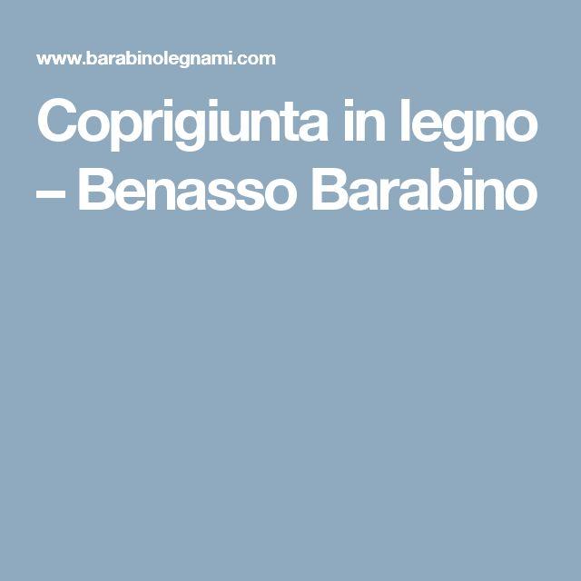 Coprigiunta in legno – Benasso Barabino