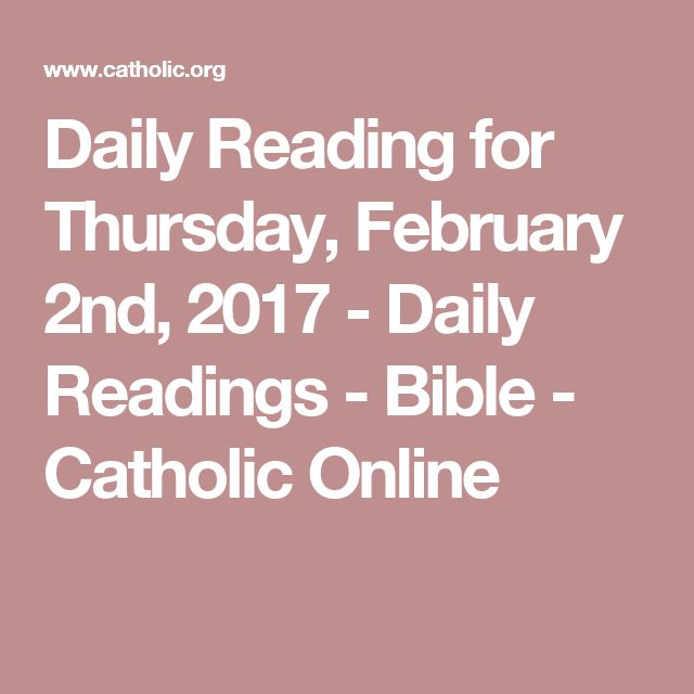 Daily Reading for Thursday, February 2nd, 2017 - Daily Readings - Bible - Catholic Online