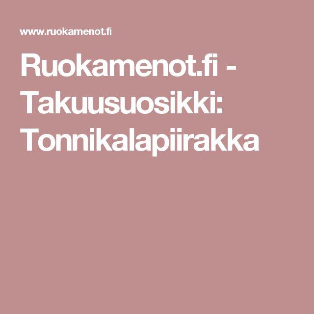 Ruokamenot.fi - Takuusuosikki: Tonnikalapiirakka