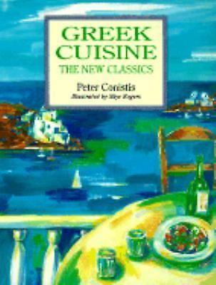 Greek Cuisine - the New Classics by Peter Conistis (1994, Paperback)