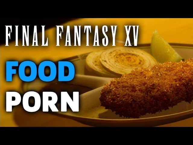 Final Fantasy XV - Food Porn Montage - http://gamesitereviews.com/final-fantasy-xv-food-porn-montage/