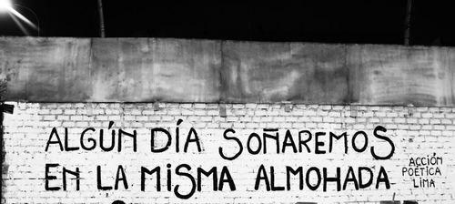 Algún día soñaremos en la misma almohada | Libre Acción poética