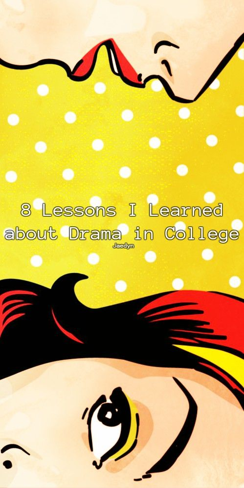 http://theodysseyonline.com/lamar-university/the-most-important-things-learned-about-drama-in-college/397306