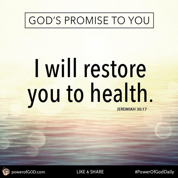GOD'S PROMISE TO YOU: I will restore you to health. – Jeremiah 30:17 #PowerOfGodDaily #GodsPromiseToYou #healing #restoration #Jesus #promise #miracle