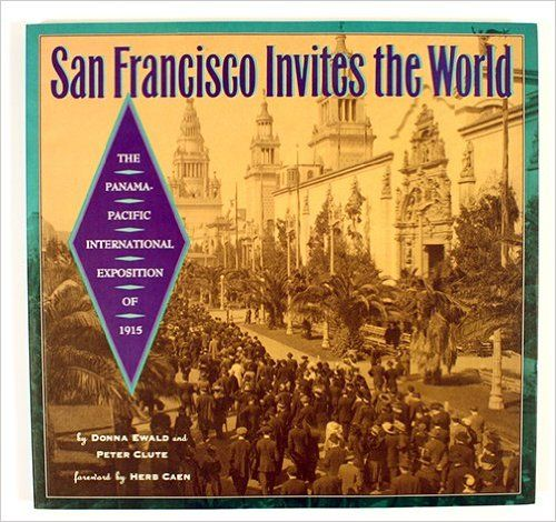 In this book, Donna Ewald recreates the history, the splendor, and the ballyhoo known as the Panama Pacific International Exposition, held in San Francisco in 1915. Donna's enthusiasm for collecting fair memorabilia, and her passion for promoting the fair's history, are legendary. This is the book that made me start collecting San Francisco history!