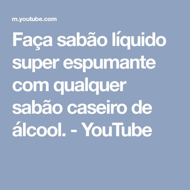 Faça sabão líquido super espumante com qualquer sabão caseiro de álcool. - YouTube