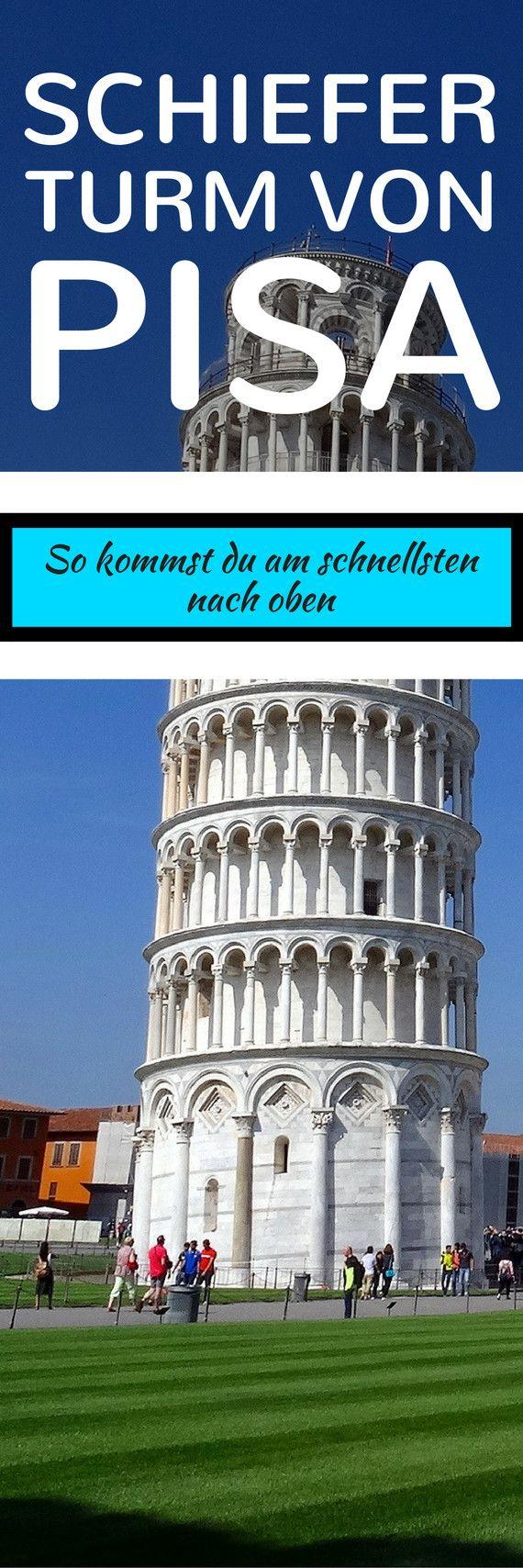 Schiefer Turm von Pisa – So kommst du am schnellsten nach oben