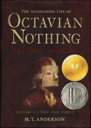YA The Pox Party (The Astonishing Life of Octavian Nothing, Traitor to the Nation #1), 2006. Colonial America/Revolutionary War.   Various diaries, letters, and other manuscripts chronicle the experiences of Octavian, a young African American, from birth to age sixteen, as he is brought up as part of a science experiment in the years leading up to and during the Revolutionary War.