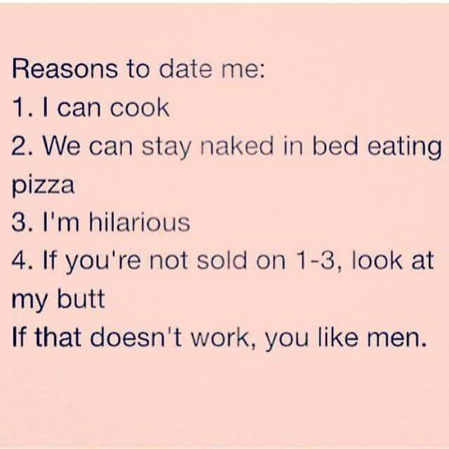 Reasons to date me....