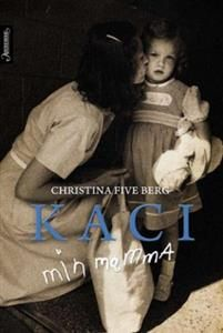 Kaci - min mamma av Christina Five Berg 2015