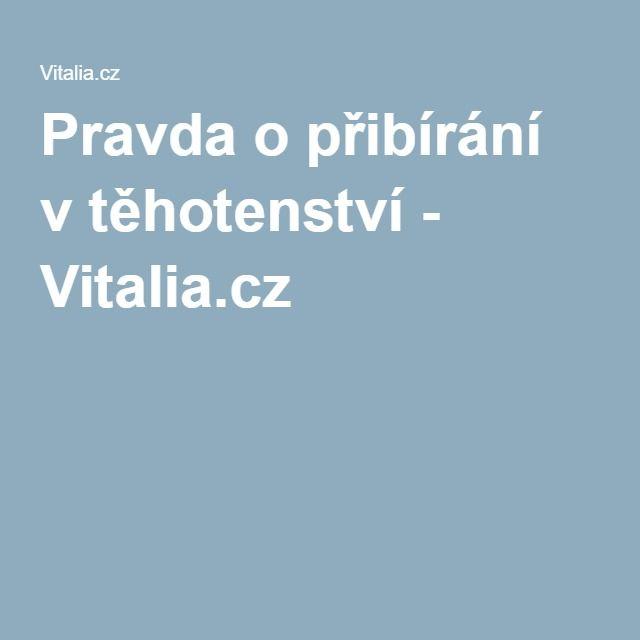 Pravda opřibírání vtěhotenství - Vitalia.cz