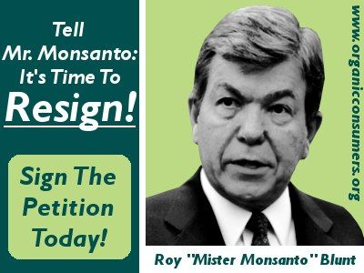 Kill the Monsanto Protection Act: Force Senator Roy Blunt to Resign!