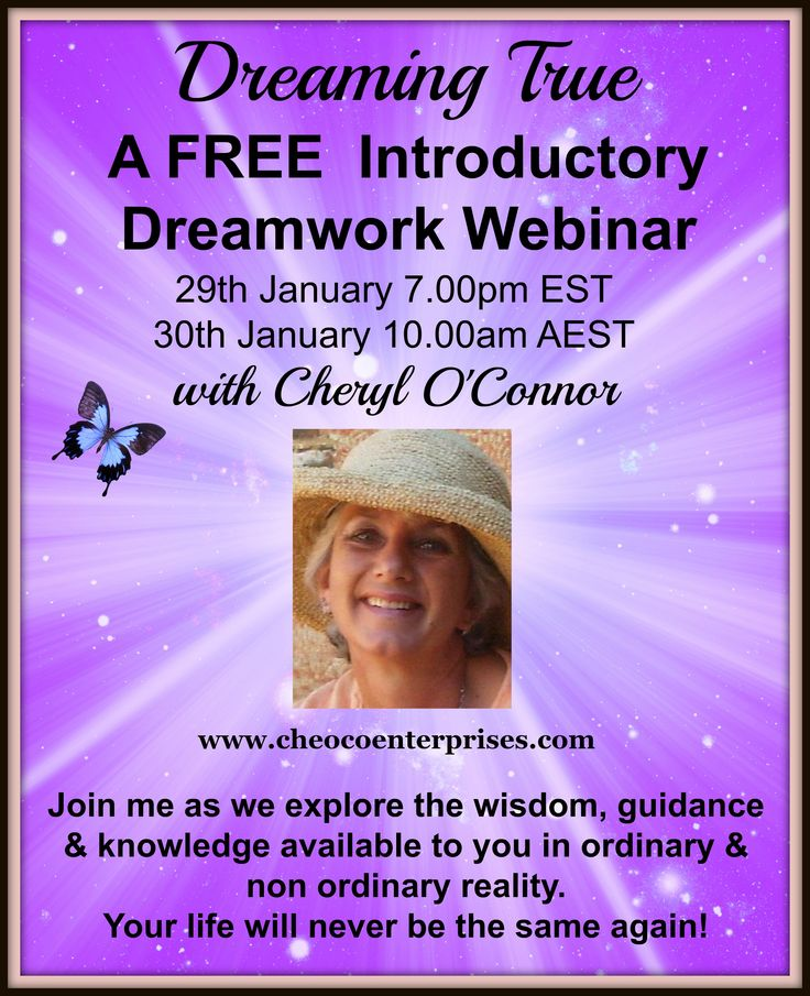 Join me for this live free introductory webinar by registering at http://bit.ly/1RqmJSA  This class is a prerequisite class for all future classes. If the time and date doesn't suit, once you have registered you can watch the recording when it works for you.  By joining live there will be the opportunity to chat with me after if you are needing assistance with a dream.