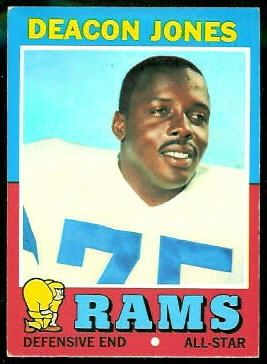 """David D. """"Deacon"""" Jones (December 9, 1938 – June 3, 2013) was an American football defensive end in the National Football League for the Los Angeles Rams, San Diego Chargers, and the Washington Redskins. He was inducted into the Pro Football Hall of Fame in 1980."""