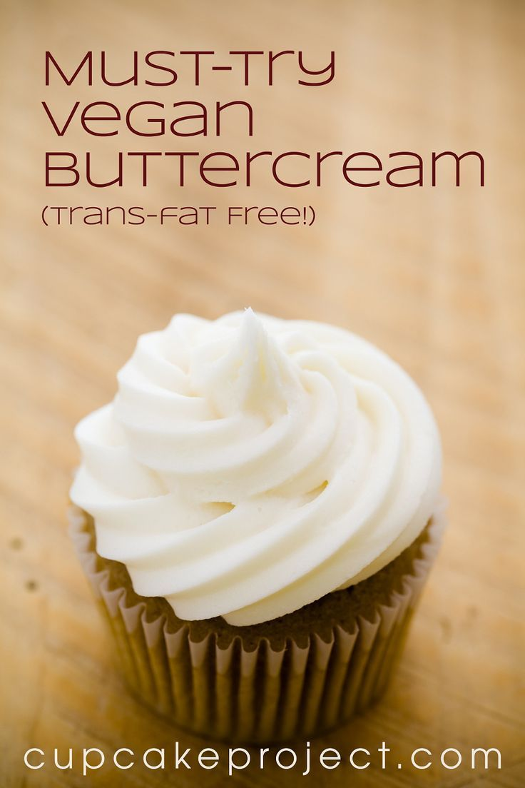 Must-Try Vegan Buttercream Frosting (Trans-Fat Free) - using vegan butter like Earth Balance and powdered sugar. (Can even make homemade vegan butter!)