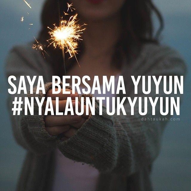 Saya bersama Yuyun. #NyalaUntukYuyun #dahtaukahfact #dahtaukah