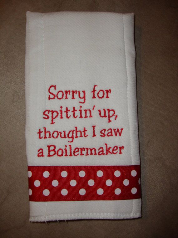 For my hubby since he loves IU -Indiana University Burp Cloth hahaha