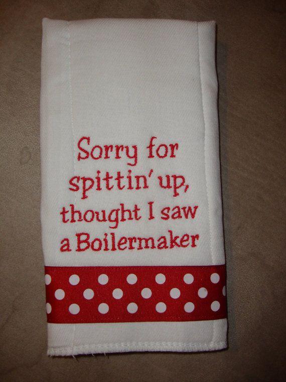 For my hubby since he loves IU -Indiana University Burp Cloth hahaha