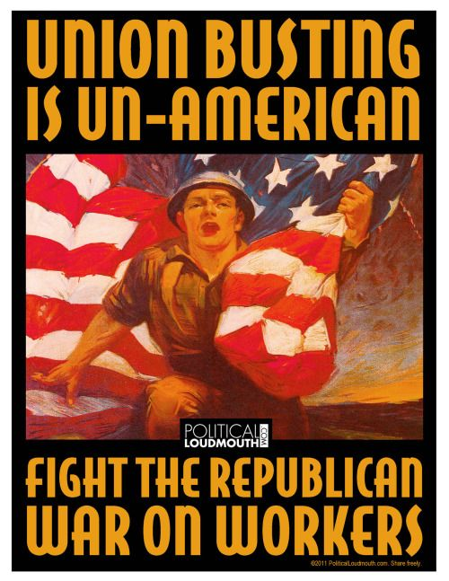 Happy Labor Day! Union Busting is Un-American Source: Political Loudmouth
