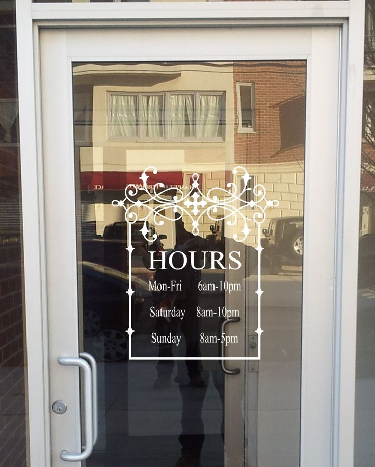 Store front sign with your hours vinyl decal store sign for Vinyl window designs