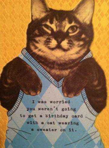 I Was Worried - Funny Happy Birthday Quote