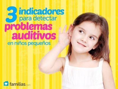Tres indicadores para detectar problemas auditivos en niños pequeños