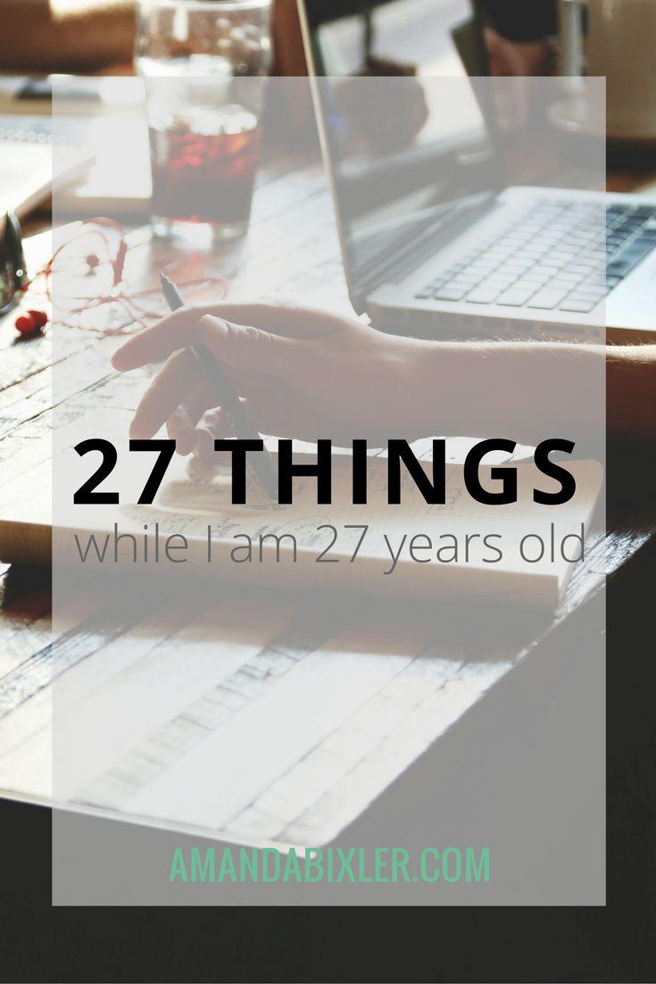 27 Things While I Am 27 Years Old | amandabixler.com