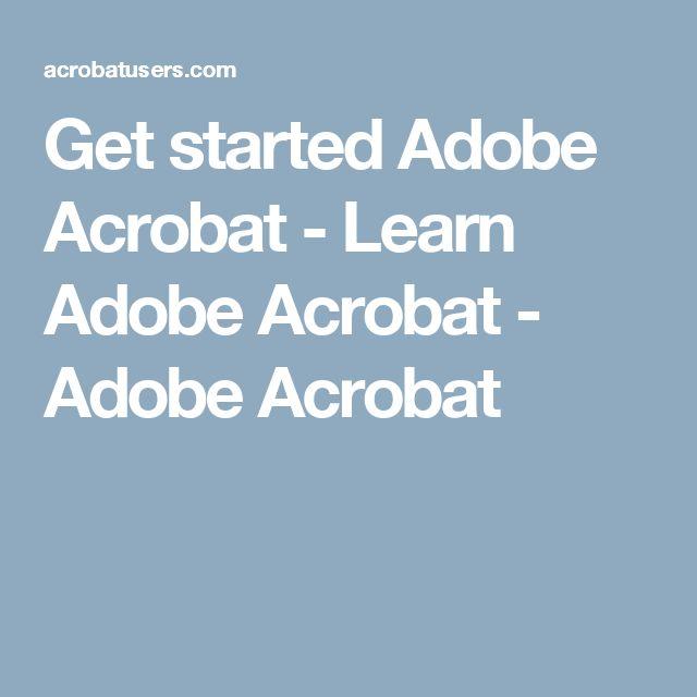 Get started Adobe Acrobat - Learn Adobe Acrobat - Adobe Acrobat