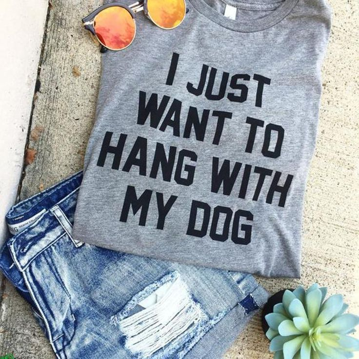 Vrouwen t-shirt casual i just want to hang with my dog