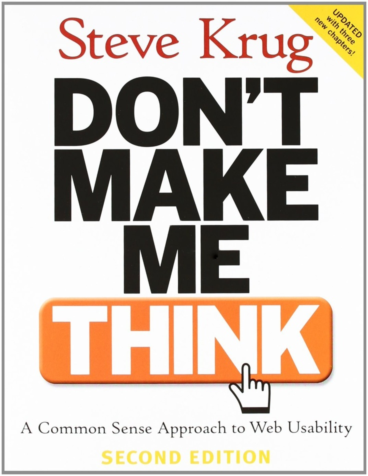 Dont Make Me Think: A Common Sense Approach to Web Usability by Steve KrugStevekrug, Worth Reading, Web Design, Book Worth, Sen Approach, Sense Approach, Steve Krug, Web Usability, Common Sense