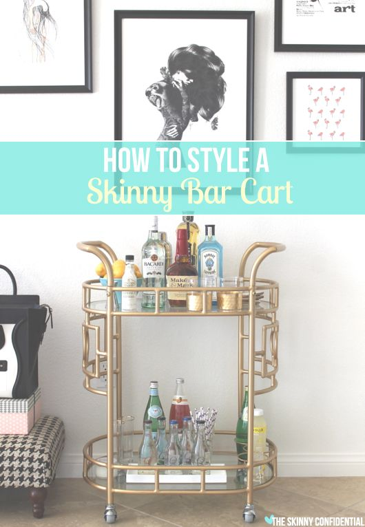 How to Style a Skinny Bar Cart