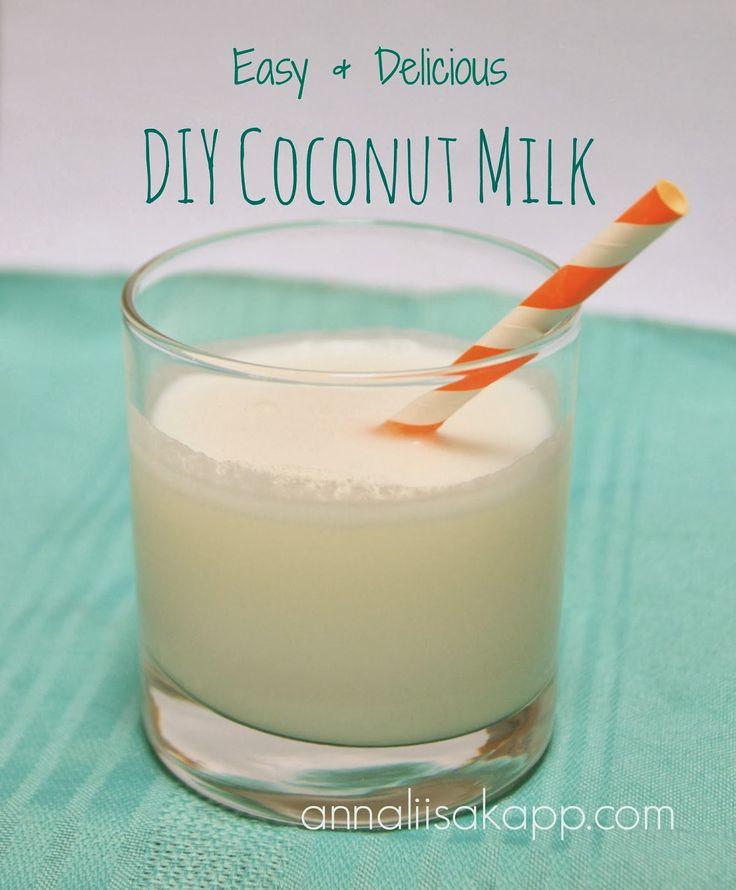 easy and delicious diy coconut milk