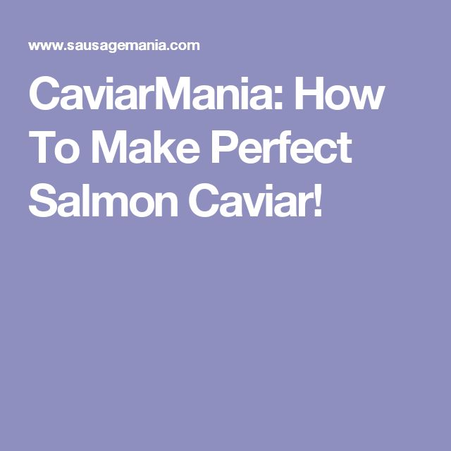CaviarMania: How To Make Perfect Salmon Caviar!