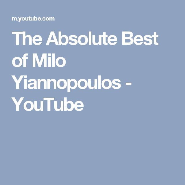 The Absolute Best of Milo Yiannopoulos - YouTube