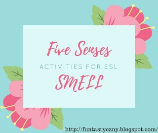 FUNtastyczny Angielski: Five senses - smell.Activities for English students. Freebies!