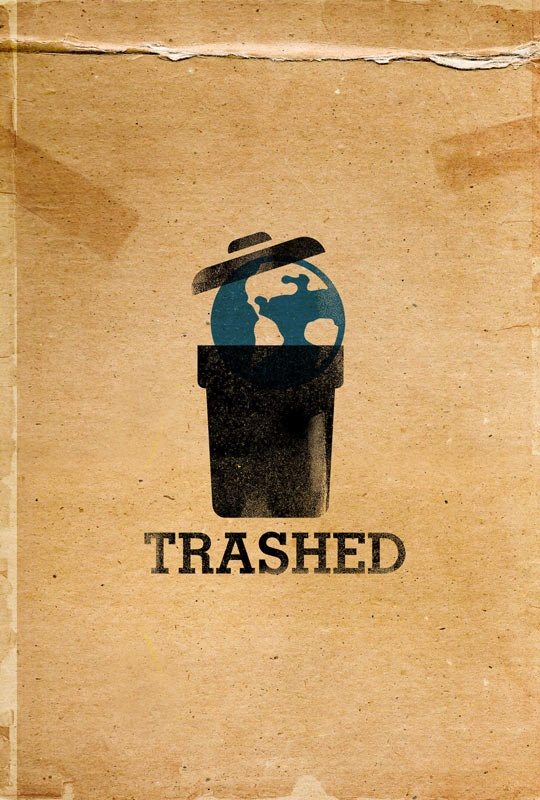 Trashed. A documentary looking at the risks to the food chain and the environment through pollution of air, land, and sea by waste.