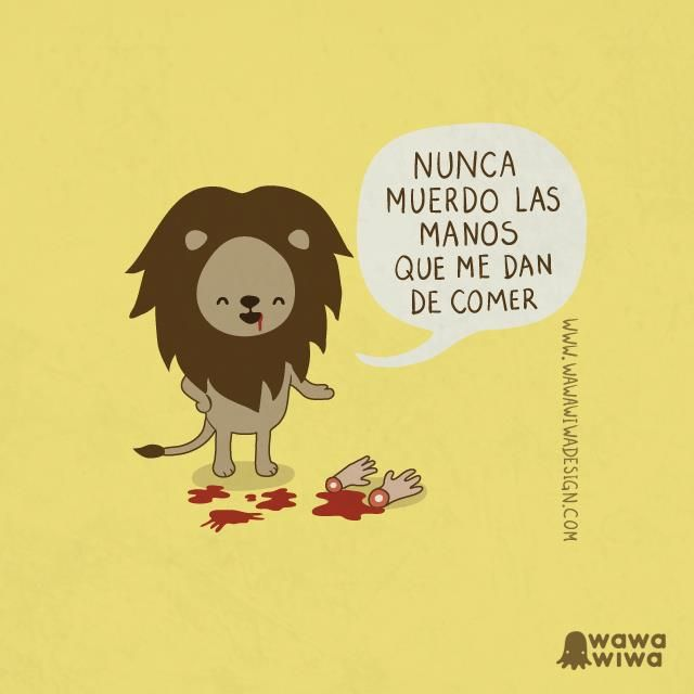 NO MUERDAS LA MANO QUE TE DA DE COMER: The Hand, Lenguaje Liter, Spanish, Jokes, Eating, Humor, Phrases, Ilustraciones Wawawiwa