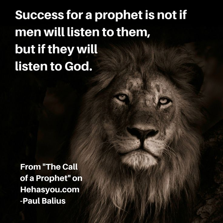 Success for a prophet is not if men will listen to them, but if they will listen to God.