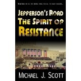 Jefferson's Road: The Spirit of Resistance (Kindle Edition)By Michael J. Scott