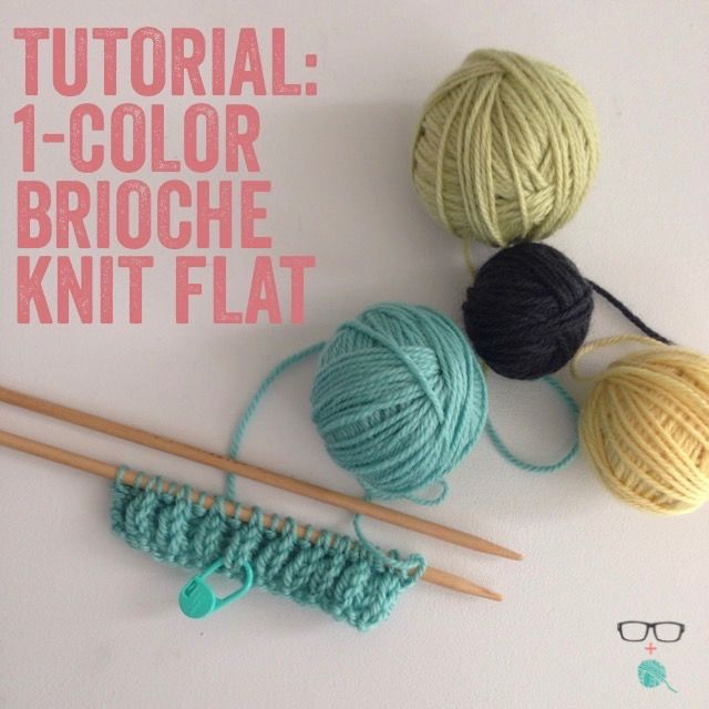 Brioche Knitting Tutorial : How to one color brioche knit flat colors shawl and