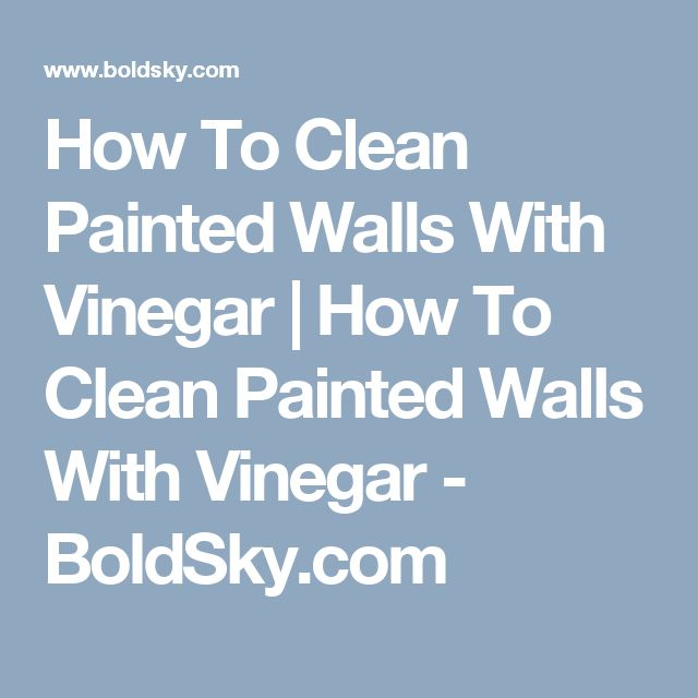 How To Clean Painted Walls With Vinegar