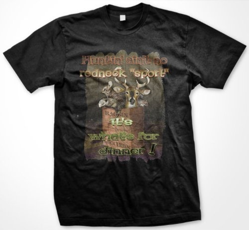 Hunting Aint No Redneck Sport, Its Whats For Dinner! Mens T-shirt, Funny Hunting Mens Shirt, Medium, Forest