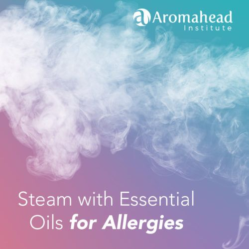 Steam with Essential Oils for Allergies - The Aromahead Blog