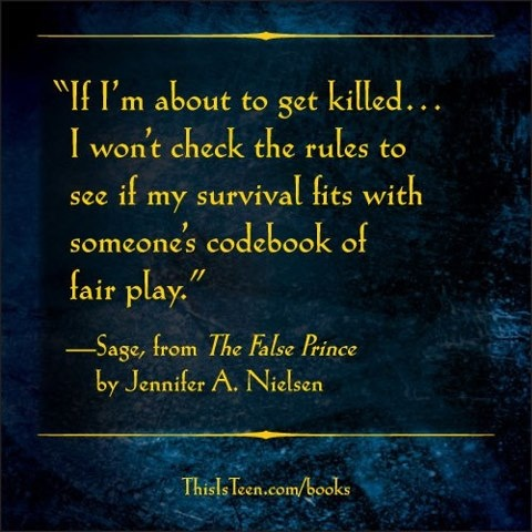From The False Prince by Jennifer A. Nielsen. Read an excerpt here: https://apps.facebook.com/thisisteen/?nid=553