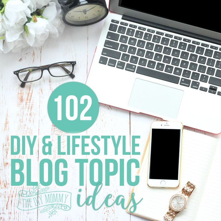 102 awesome blog topic ideas for DIY, home decor & lifestyle bloggers.