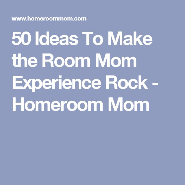 50 Ideas To Make the Room Mom Experience Rock - Homeroom Mom